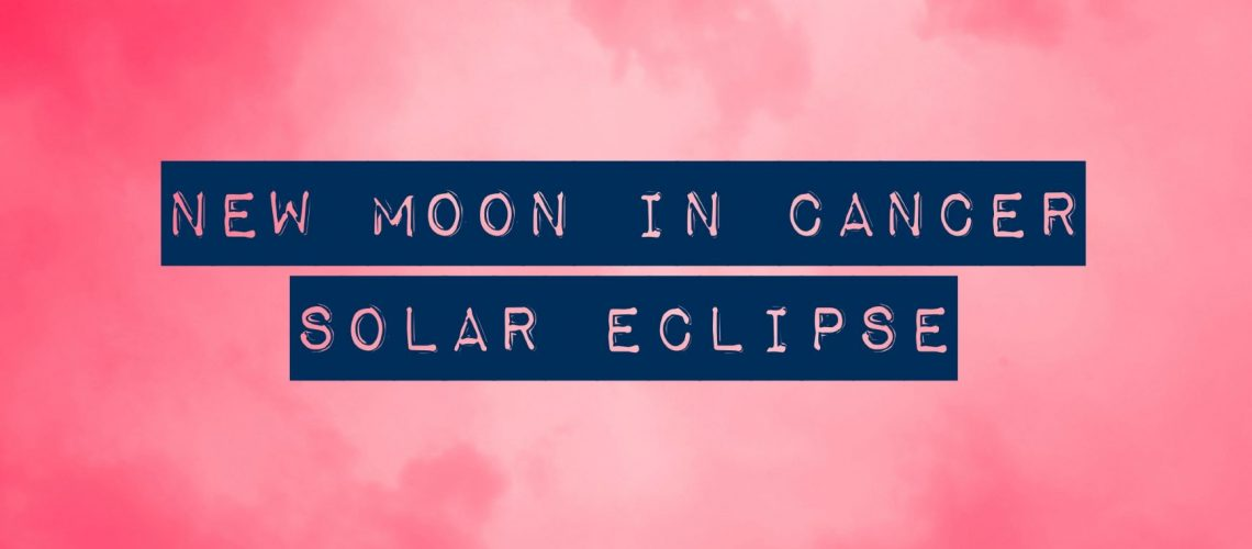 new moon in cancer solar eclipse